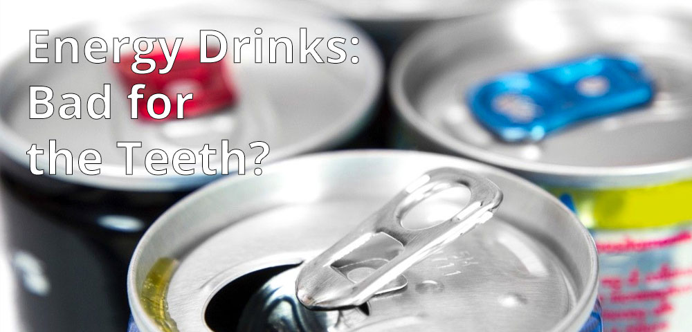Energy Drinks: Bad for the Teeth?