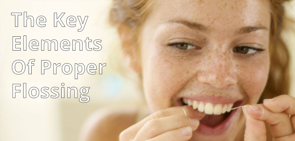 The Key Elements Of Proper Flossing