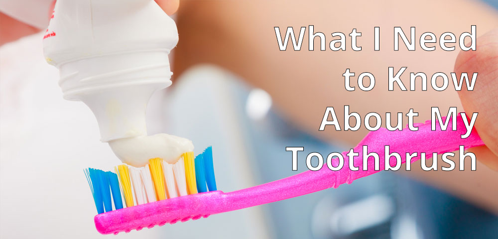 What I Need to Know About My Toothbrush