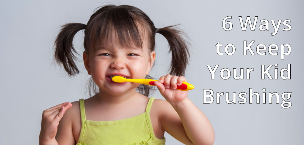 6 Ways to Keep Your Kid Brushing